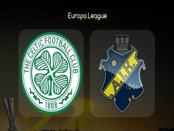 Soi kèo Celtic vs AIK Solna 1h45, 23/08 (Europa League)