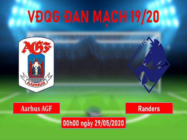 Soi kèo AGF Aarhus vs Randers, 0h00 ngày 29/05