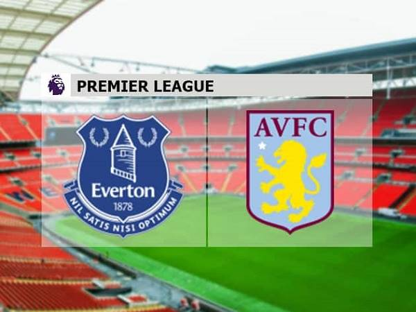 Soi kèo Everton vs Aston Villa 00h00, 17/07 - Ngoại Hạng Anh