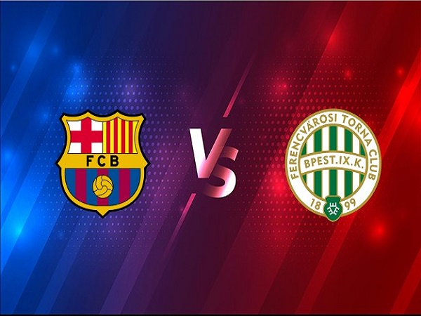 Soi kèo Barcelona vs Ferencvarosi 02h00, 21/10 - Champions League